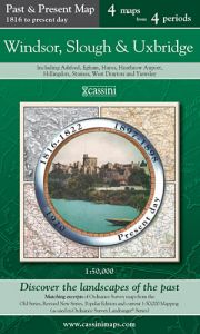 Cassini Past & Present - Windsor, Slough & Uxbridge (1816 to Present)