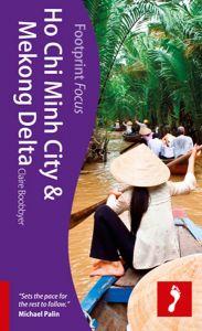 Footprint Focus Guide - Ho Chi Minh City & South Vietnam