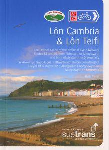 Sustrans National Cycle Network - Lon Cambria & Lon Teifi Guidebook