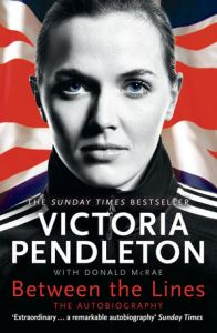 Collins - Between The Lines: Victoria Pendleton's Autobiography
