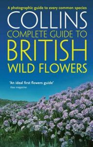Collins - Complete Guide To British Wild Flowers