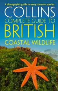 Collins - Complete Guide To British Coastal Wildlife