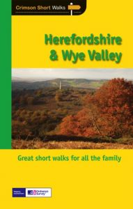 Crimson Short Walks - Herefordshire & the Wye Valley